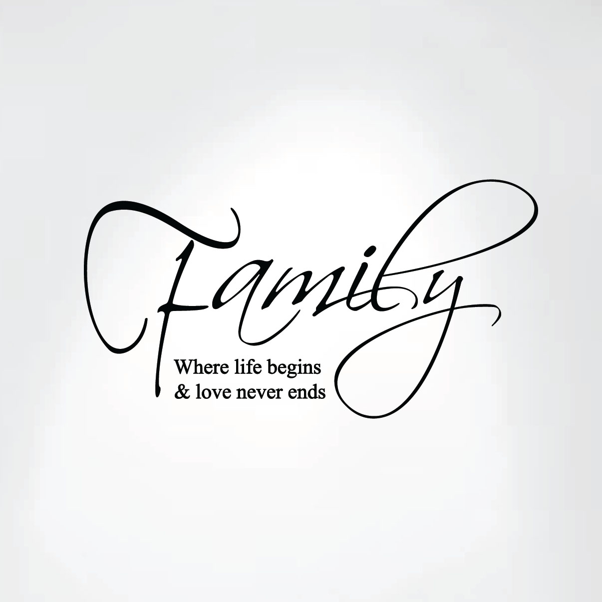 1258-family-where-life-begins-and-love-never-ends-close.jpg
