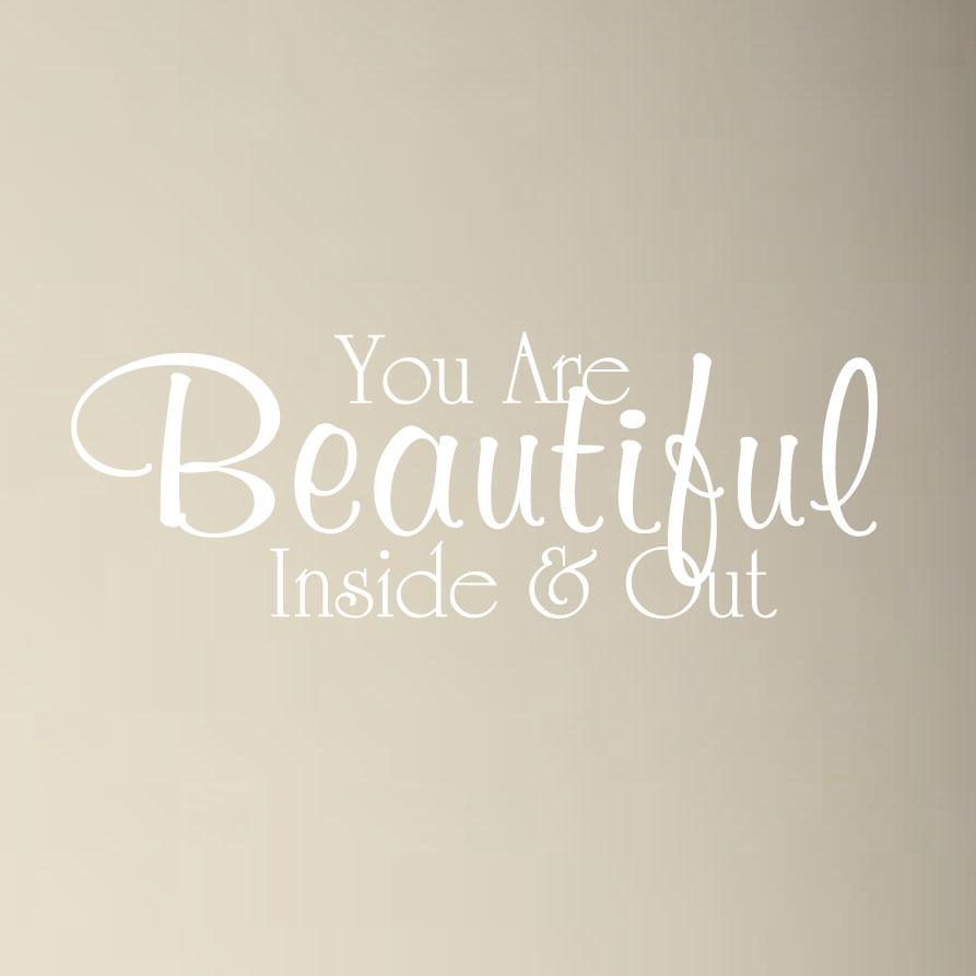 you-are-beauriful-inside-and-out-wall-decal-white.jpg